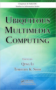 Ubiquitous Multimedia Computing - Qing Li