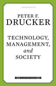 Technology, Management, and Society - Peter Ferdinand Drucker