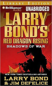 Larry Bond's Red Dragon Rising: Shadows of War - Larry Bond