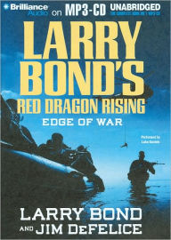 Larry Bond's Red Dragon Rising: Edge of War - Larry Bond