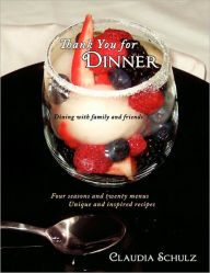 Thank You for Dinner: Dining with family and friends - Claudia Schulz