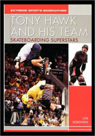 Tony Hawk and His Team: Skateboarding Superstars - Lita Sorensen