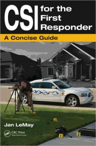 CSI for the First Responder: A Concise Guide - Jan LeMay