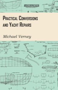 Practical Conversions And Yacht Repairs - Michael Verney