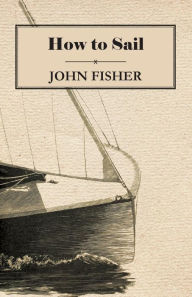How To Sail - John Fisher