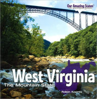 West Virginia: The Mountain State (Our Amazing States Series) - Robin Koontz