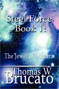 Steel Force Book 1 - Thomas W. Brucato