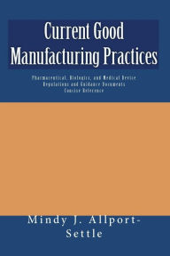 Current Good Manufacturing Practices - Mindy J. Allport-Settle