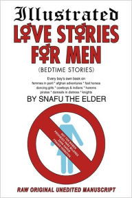 Illustrated Love Stories For Men (Bedtime Stories) - Snafu The Elder