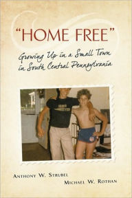 Home Free - Anthony W. Strubel
