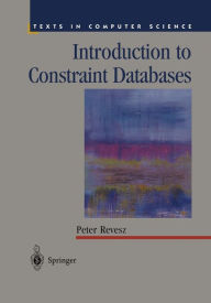 Introduction to Constraint Databases - Peter Revesz