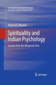 Spirituality and Indian Psychology: Lessons from the Bhagavad-Gita - Dharm Bhawuk