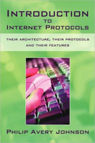 Introduction To Internet Protocols - Philip Avery Johnson