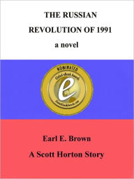 The Russian Revolution of 1991: a novel - Earl Brown
