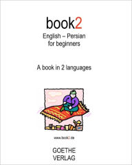 Book2 English - Persian For Beginners: A book in 2 languages - Johannes Schumann