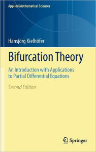 Bifurcation Theory: An Introduction with Applications to Partial Differential Equations - Hansjorg Kielhofer