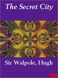 The Secret City - Hugh Walpole