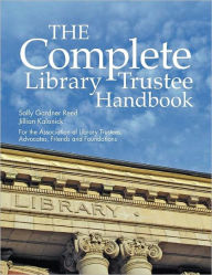 The Complete Library Trustee Handbook - Sally Gardner Reed