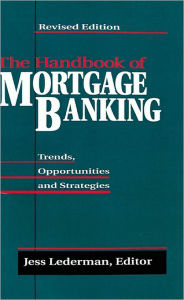 The Handbook Of Mortgage Banking - Jess Lederman