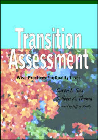 Transition Assessment: Wise Practices for Quality Lives - Caren L. Sax