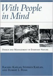 With People in Mind: Design and Management of Everyday Nature - Rachel Kaplan