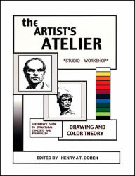 The Artist's Atelier - Reference Guide to Structural Concepts and Principles - Henry J.T. Doren