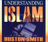 Understanding Islam: A Listener's Guide - Huston Smith