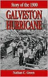 Story of the 1900 Galveston Hurricane - Nathan Green
