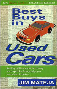 Best Buys in Used Cars: Helps Buyers Steer Clear of Clunkers - Jim Mateja