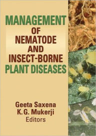 Management of Nematode and Insect-Borne Plant Diseases - K. G. Mukerji