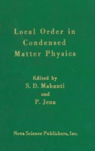 Local Order in Condensed Matter Physics - S. D. Mahanti