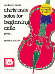 Christmas Solos for Beginning Cello, Level 1: Piano Accompaniment - Craig Duncan