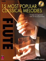 15 Most Popular Classical Melodies - 15 Solo Arrangements - Flute (with CD) - Hal Leonard Corp.