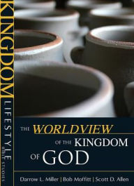 Kingdom Lifestyle Bible Studies - the Worldview of the Kingdom of God - Lois Allen