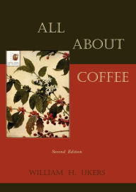 All About Coffee (Second Edition) - William H. Ukers
