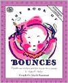 The Book of Bounces: Wonderful Songs and Rhymes Passed down from Generation to Generation for Infants and Toddlers - John M. Feierabend