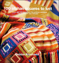 100 Afghan Squares to Knit - Debbie Abrahams