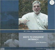 Ways to Enhance Intimacy - John E. Bradshaw