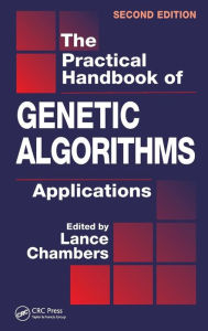 The Practical Handbook of Genetic Algorithms: Applications, Second Edition - Lance D. Chambers