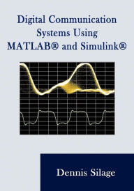 Digital Communication Systems Using Matlab And Simulink - Dennis Silage