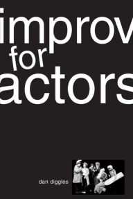 Improv for Actors - Dan Diggles