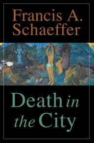 Death in the City - Francis A. Schaeffer