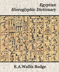 Egyptian Hieroglyphic Dictionary - E.A.Wallis Budge