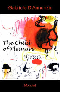 The Child Of Pleasure - Gabriele D'Annunzio