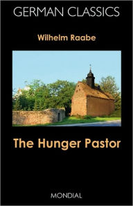 The Hunger Pastor (German Classics) - Wilhelm Raabe