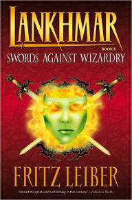 Lankhmar, Volume 4: Swords against Wizardry - Fritz Leiber