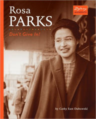 Rosa Parks: Don't Give In! - Cathy East Dubowski