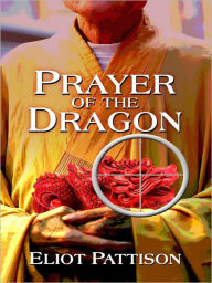 Prayer of the Dragon (Inspector Shan Tao Yun Series #5) - Eliot Pattison