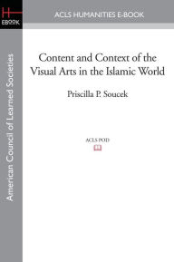 Content And Context Of The Visual Arts In The Islamic World - Priscilla P. Soucek