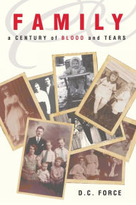 Family: A Century of Blood and Tears - D. C. Force